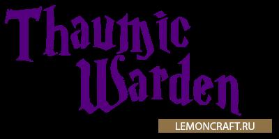 Аддон для таума Thaumic Warden [1.7.10]