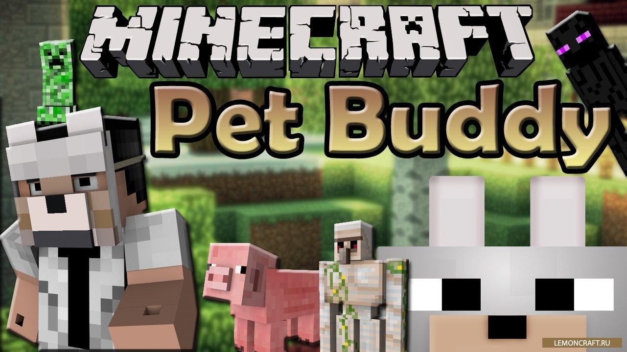 Мод на клон игрока Pet Buddy [1.12.2] [1.11.2] [1.10.2]