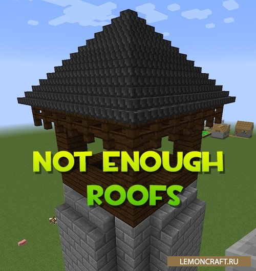 Мод на красивые крыши Not Enough Roofs [1.12.2]