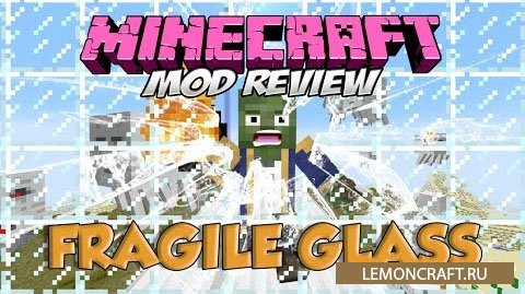Мод на реалистичное стекло  Fragile Glass [1.10.2] [1.9.4] [1.7.10]
