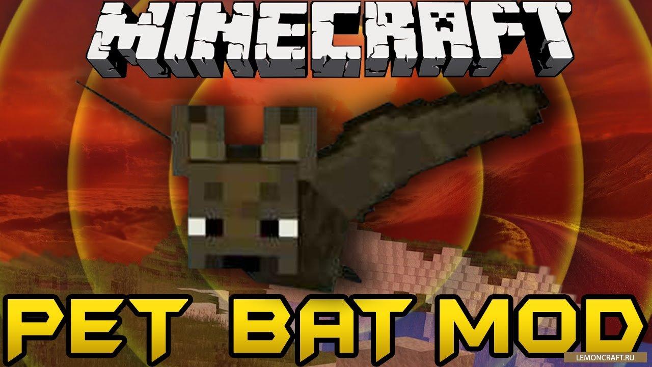 Мод на летучую мышь Pet Bat [1.12.2] [1.11.2] [1.10.2] [1.7.10]