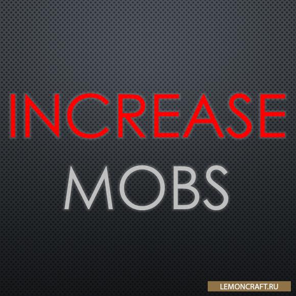 Мод на увеличение спавна мобов IncreaseMobs [1.12.2] [1.11.2] [1.10.2] [1.7.10]