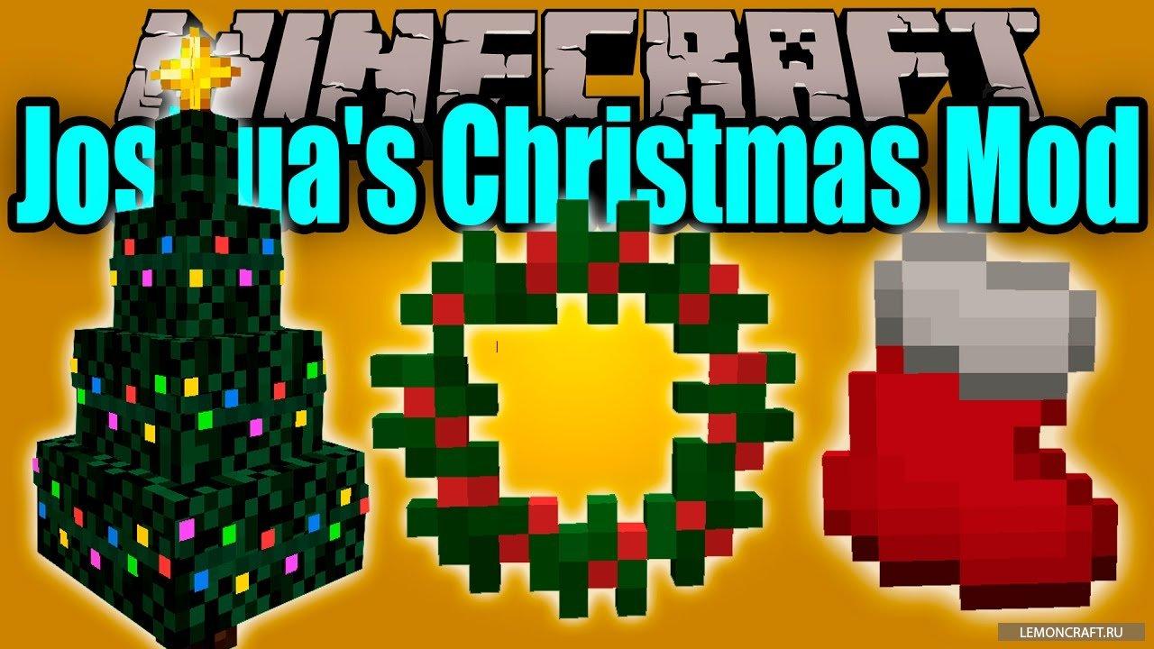 Мод на рождественские украшения Joshua's Christmas [1.12.2] [1.11] [1.10.2]