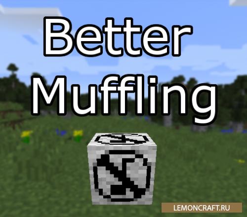 Мод на блок-глушитель Better Muffling [1.15.2] [1.14.4] [1.12.2]