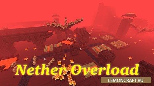 Мод на выживание в нижнем мире Nether Overload [1.12.2] [1.10.2]