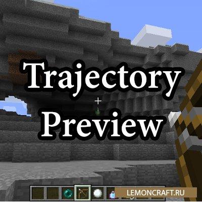 Мод на траекторию броска Trajectory Preview [1.12.2] [1.11.2]