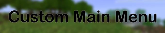Мод на изменение меню игры Custom Main Menu [1.12.2] [1.11.2] [1.10.2] [1.7.10]