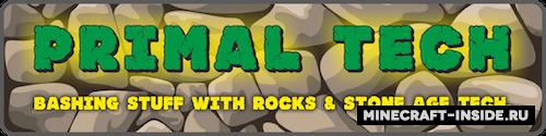 Мод на расширение начальной игры Primal Tech [1.12.2]