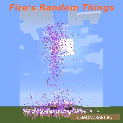 Мод на новые предметы и блоки Fire's Random Things [1.12.2] [1.11.2] [1.10.2]