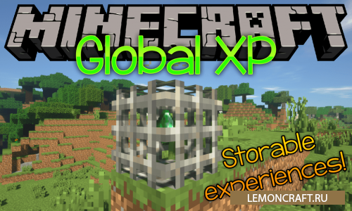 Мод на блок опыта Global XP [1.15.2] [1.14.4] [1.13.2] [1.12.2]